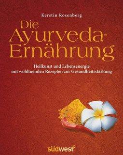 Die Ayurveda-Ernährung/Kerstin Rosenberg