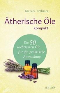 Ätherische Öle kompakt/Barbara Krähmer
