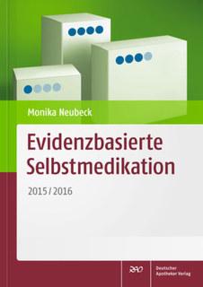 Evidenzbasierte Selbstmedikation/Monika Neubeck