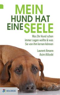 Mein Hund hat eine Seele/Laurent Amann / Asim Aliloski