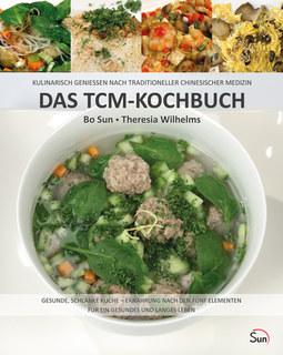 Das TCM-Kochbuch/Bo Sun / Theresia Wilhelms