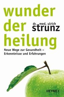 Wunder der Heilung, Ulrich Strunz