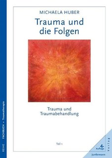 Trauma und die Folgen/Michaela Huber