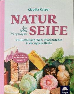 Naturseife, das reine Vergnügen/Claudia Kasper