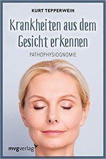 Krankheiten aus dem Gesicht erkennen/Kurt Tepperwein