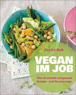 Vegan im Job/Patrick Bolk