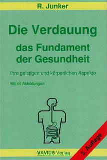 Die Verdauung, das Fundament der Gesundheit/Reinhold Junker