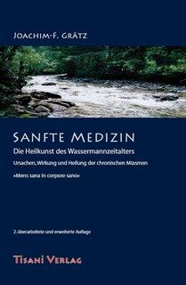Sanfte Medizin, Joachim-F. Grätz
