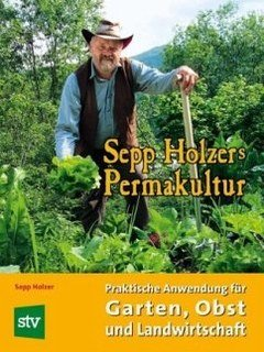 Sepp Holzers Permakultur/Sepp Holzer / Claudia Holzer / Josef Holzer