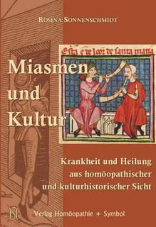 Miasmen und Kultur/Rosina Sonnenschmidt