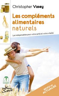 Les compléments alimentaires naturels, Christopher Vasey
