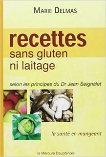 Recettes sans gluten ni laitage, Marie Delmas