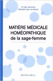 Matière médicale homéopathique de la sage-femme/Latanowicz O. / Latour-de Mareüil E.