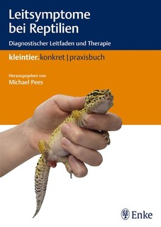 Leitsymptome bei Reptilien/Michael Pees