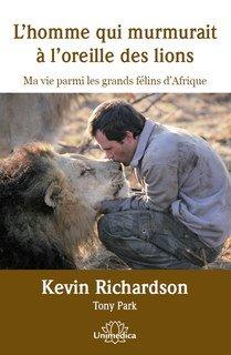 L'homme qui murmurait à l'oreille des lions - E-Book/Kevin Richardson / Toni Park