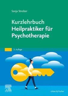 Kurzlehrbuch Heilpraktiker für Psychotherapie/Sonja Streiber