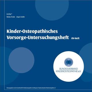 Kinder-Osteopathisches Vorsorge-Untersuchungsheft/Jürgen Schäfer / Markus Fenske