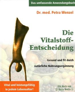 Die Vitalstoff-Entscheidung/Petra Wenzel