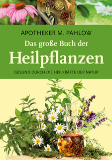 Das große Buch der Heilpflanzen/Mannfried Pahlow