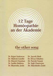 12 Tage Homöopathie an der Akademie the other song/Rajan Sankaran / Mahesh Gandhi / Dinesh Chauhan / Bhawisha Joshi / Jayesh Shah / Divya Chhabra