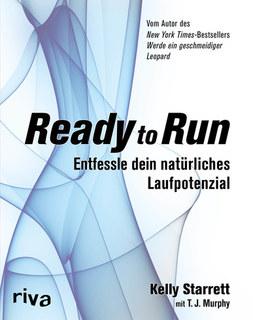 Ready to Run/Kelly Starrett / T.J. Murphy
