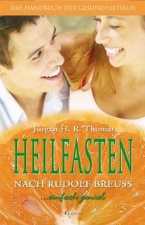 Heilfasten nach Rudolf Breuss, Jürgen H Thomar