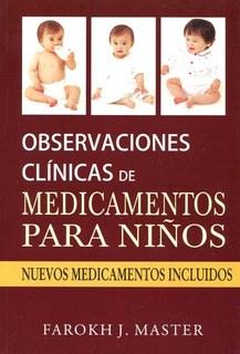 Observaciones Clínicas De Medicamentos Para Niños, Farokh J. Master