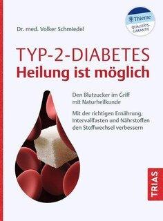 Typ-2-Diabetes - Heilung ist doch möglich!/Volker Schmiedel