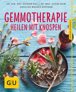 Gemmotherapie/Kathrin Koll / Ulrike Keim / Angelika Wagner-Bertram