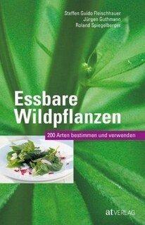 Essbare Wildpflanzen/Steffen Guido Fleischhauer / Jürgen Guthmann / Roland Spiegelberger