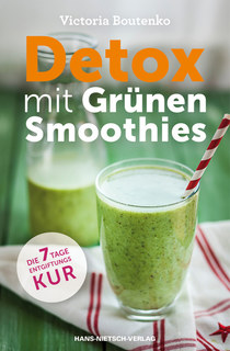 Detox mit Grünen Smoothies/Victoria Boutenko