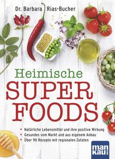 Heimische Superfoods/Barbara Rias-Bucher