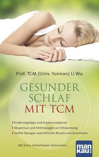 Gesunder Schlaf mit TCM/Li Wu