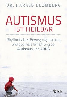 Autismus ist heilbar/Harald Blomberg