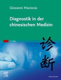 Diagnostik in der chinesischen Medizin/Giovanni Maciocia