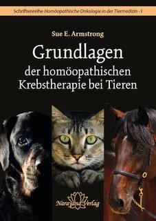 Grundlagen der homöopathischen Krebstherapie bei Tieren/Sue Armstrong