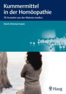 Kummermittel in der Homöopathie/Dorit Zimmermann