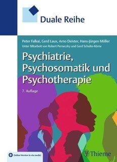 Duale Reihe Psychiatrie, Psychosomatik und Psychotherapie/Hans-Jürgen Möller / Gerd Laux / Arno Deister