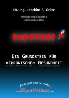 Impffrei  Ein Grundstein für «chronische» Gesundheit - (2 DVDs), Joachim-F. Grätz