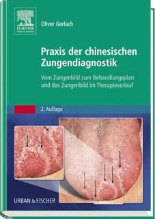 Praxis der chinesischen Zungendiagnostik/Oliver Gerlach