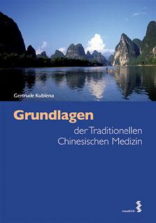 Grundlagen der Traditionellen Chinesischen Medizin - Mängelexemplar/Gertrude Kubiena