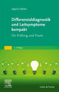 Differenzialdiagnostik und Leitsymptome kompakt/Dagmar Dölcker