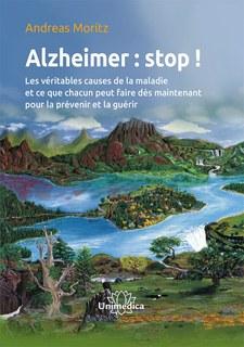 Alzheimer : stop !/Andreas Moritz