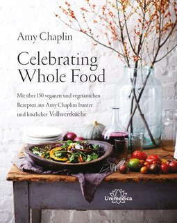Celebrating Whole Food, Amy Chaplin