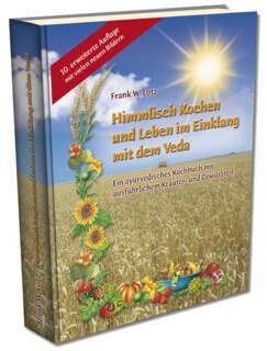 Himmlisch Kochen und Leben im Einklang mit dem Veda/Frank W. Lotz