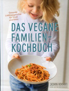 Das vegane Familienkochbuch/Jasmin Hekmati