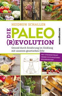Die Paleo-Revolution/Heidrun Schaller