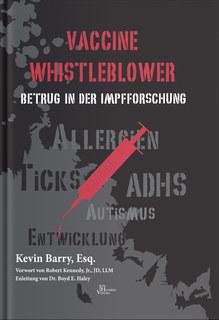 Vaccine Whistleblower  Betrug in der Impfforschung, Kevin Barry