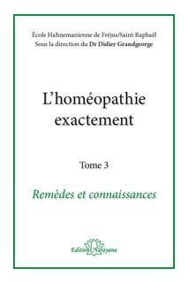 L'homéopathie exactement - Remèdes et Connaissance/Didier Grandgeorge