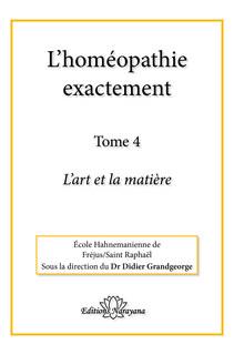 L'homéopathie exactement - Tome 4, Didier Grandgeorge